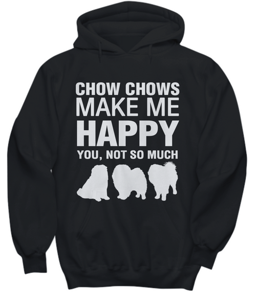 Chow Chows Make Me Happy - Hoodie - Dogs Make Me Happy - 3