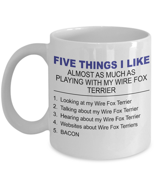 Five Thing I Like About My Wire Fox Terrier - Dogs Make Me Happy - 1