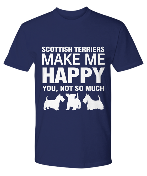 Scottish Terriers Make Me Happy T-Shirt - Dogs Make Me Happy - 15