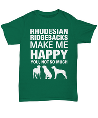 Rhodesian Ridgebacks Make Me Happy T-Shirt - Dogs Make Me Happy - 9