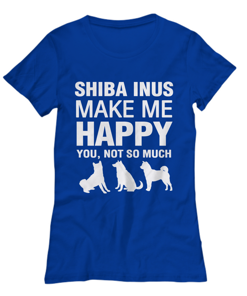 Shiba Inus Make Me Happy Women's Shirt - Dogs Make Me Happy - 15