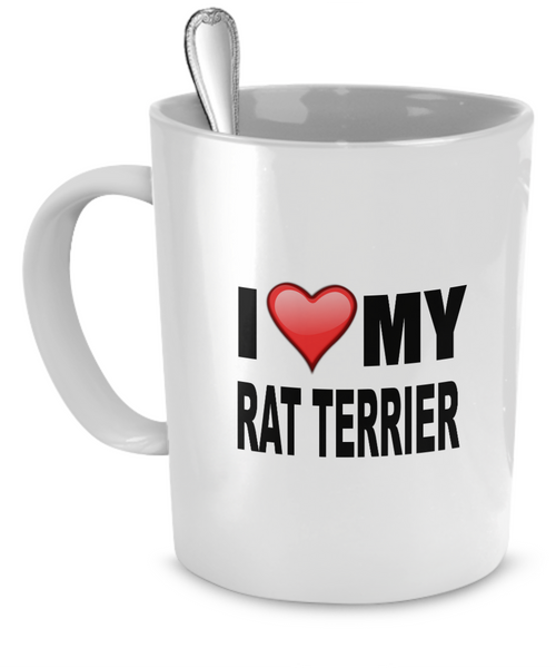 I Love My Rat Terrier - Dogs Make Me Happy - 1