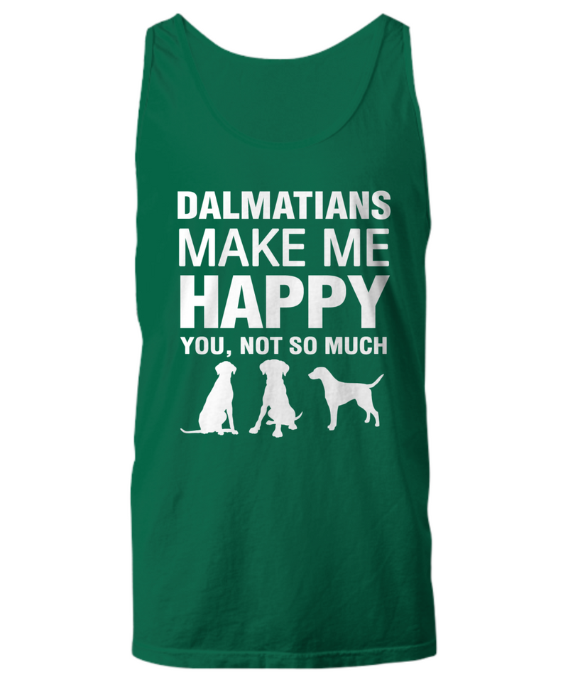 Dalmatians Make Me Happy Women's Shirt - Dogs Make Me Happy - 23
