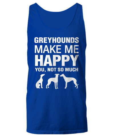 Greyhounds Make Me Happy Women's Shirt - Dogs Make Me Happy - 25