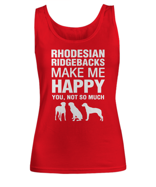 Rhodesian Ridgebacks Make Me Happy Women's Shirt - Dogs Make Me Happy - 3