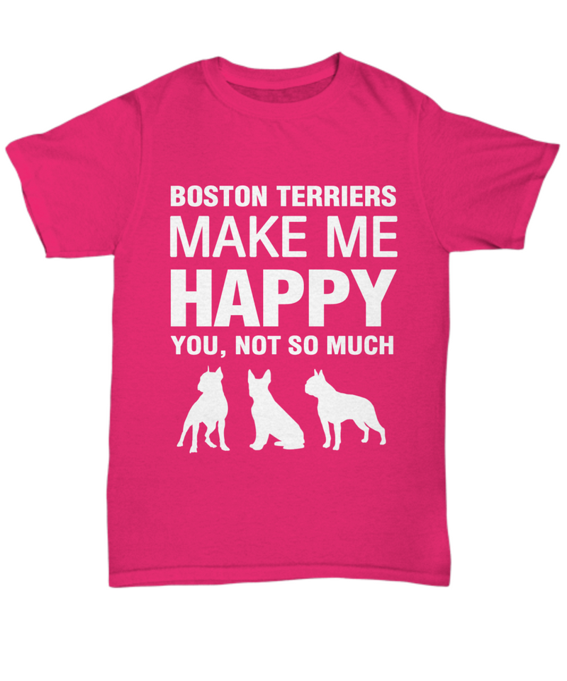 Boston Terriers Make Me Happy T- Shirt - Dogs Make Me Happy - 3