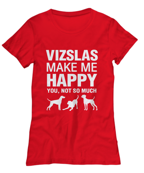 Vizslas Make Me Happy Women's Shirt