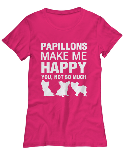Papillions Make Me Happy Women's Shirt - Dogs Make Me Happy - 17