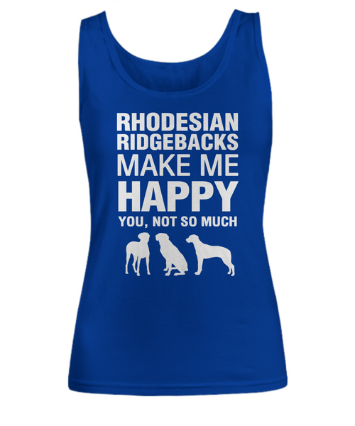 Rhodesian Ridgebacks Make Me Happy Women's Shirt - Dogs Make Me Happy - 5