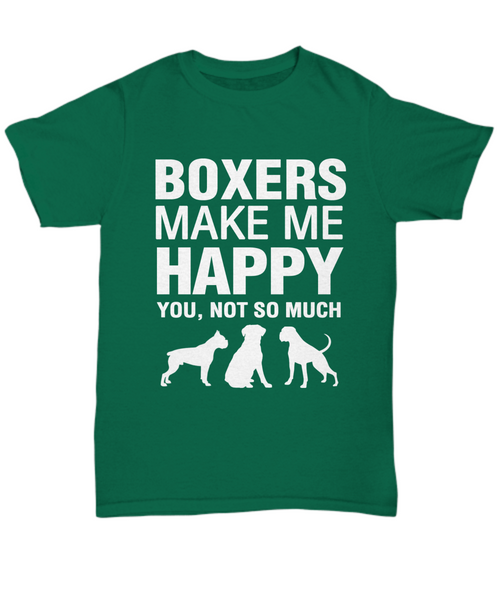 Boxers Make Me Happy T-Shirt - Dogs Make Me Happy - 9