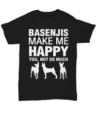 Basenjis Make Me Happy- Shirt - Dogs Make Me Happy - 1