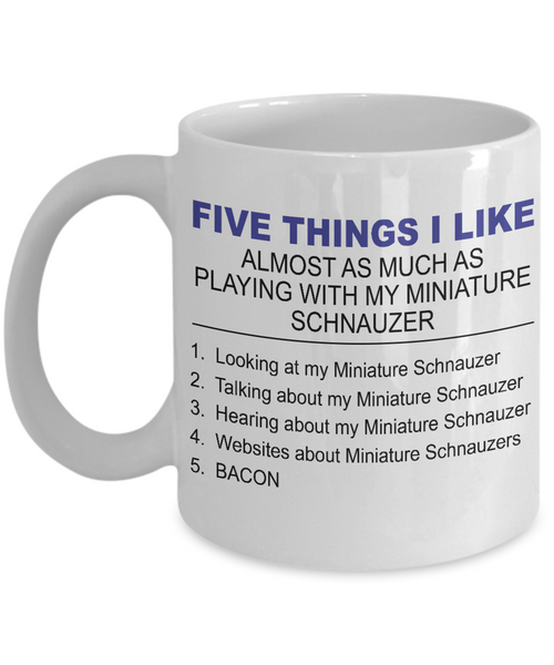 Five Thing I Like About My Miniature Schnauzer - Dogs Make Me Happy - 1