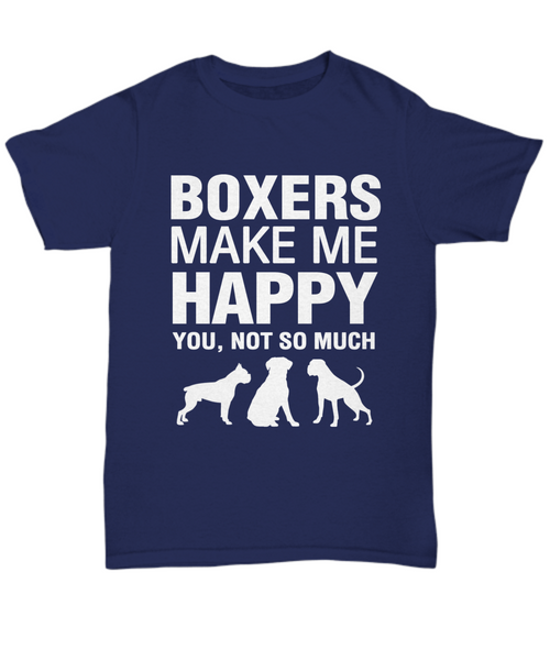Boxers Make Me Happy T-Shirt - Dogs Make Me Happy - 5