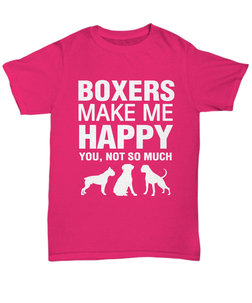 Boxers Make Me Happy T-Shirt - Dogs Make Me Happy - 7