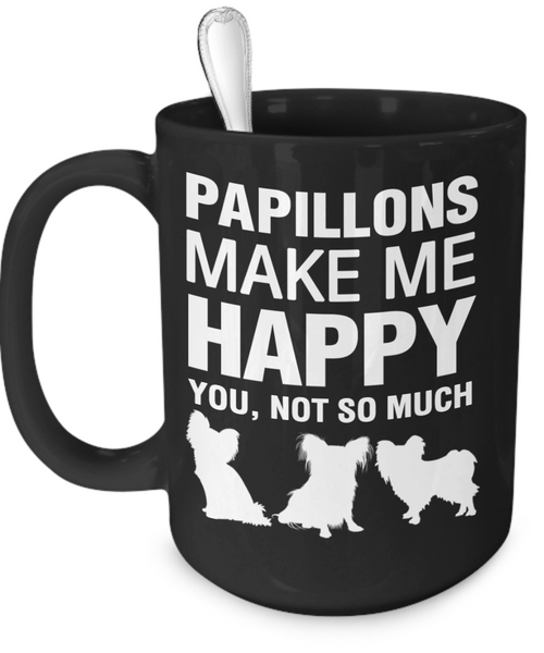 Papillons Make Me Happy - Dogs Make Me Happy - 3