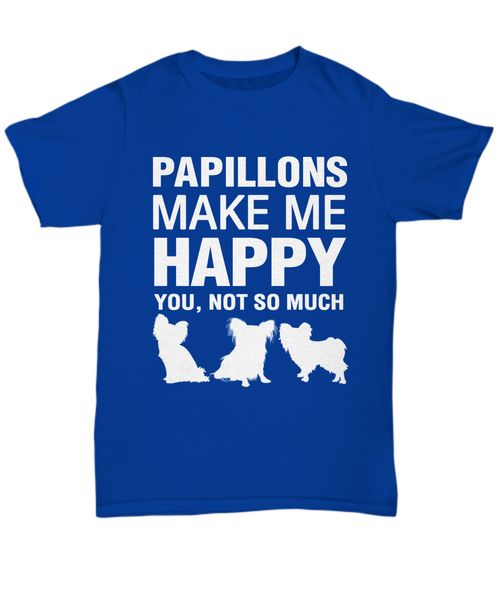 Papillions Make Me Happy T-shirt - Dogs Make Me Happy - 3