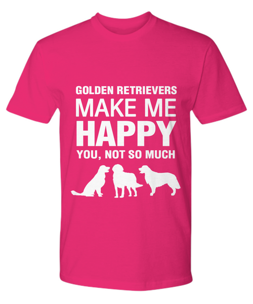 Golden Retrievers Make Me Happy T Shirt - Dogs Make Me Happy - 17