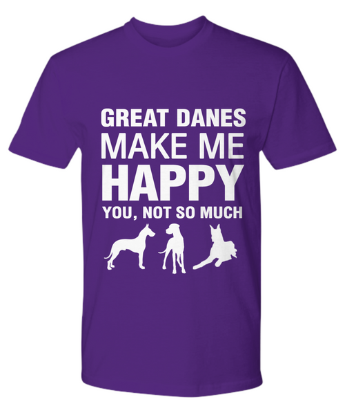 Great Danes Make Me Happy -T Shirt - Dogs Make Me Happy - 15