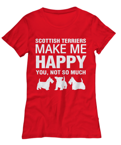 Scottish Terriers Make Me Happy Women's Shirt - Dogs Make Me Happy - 13