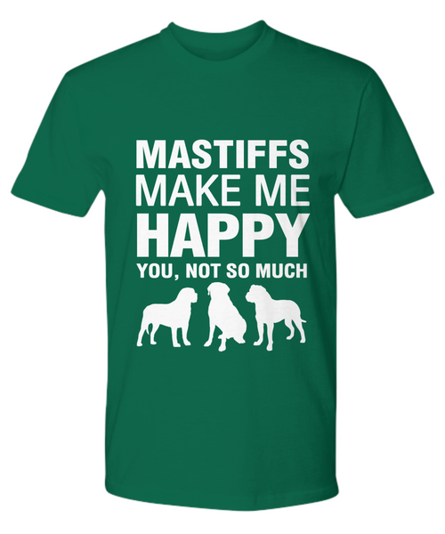 Mastiffs Make me Happy T-Shirt - Dogs Make Me Happy - 19