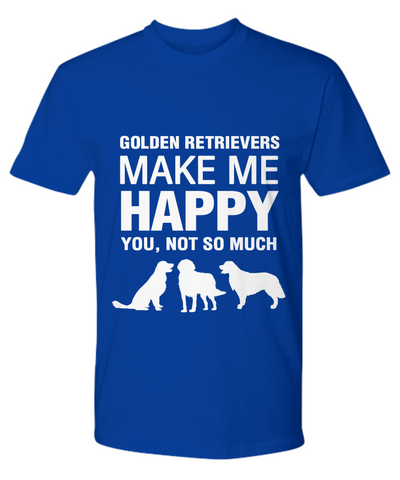 Golden Retrievers Make Me Happy T Shirt - Dogs Make Me Happy - 15