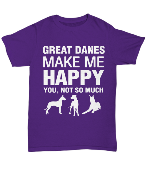Great Danes Make Me Happy -T Shirt - Dogs Make Me Happy - 5