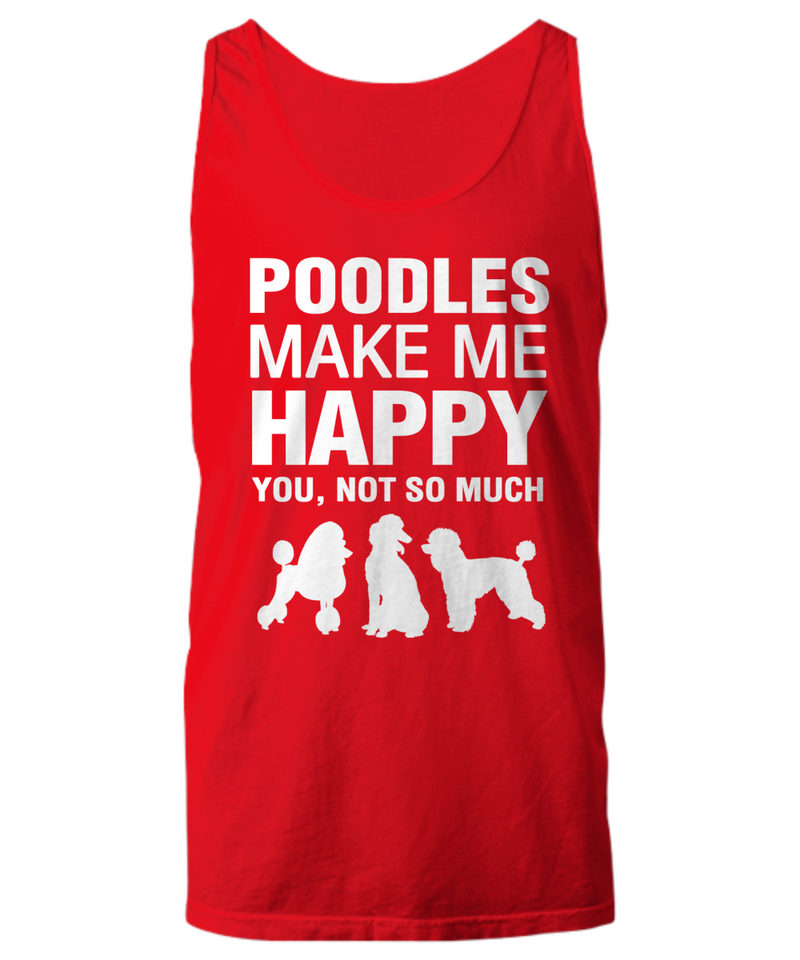 Poodles Make Me Happy Women's Shirt - Dogs Make Me Happy - 23