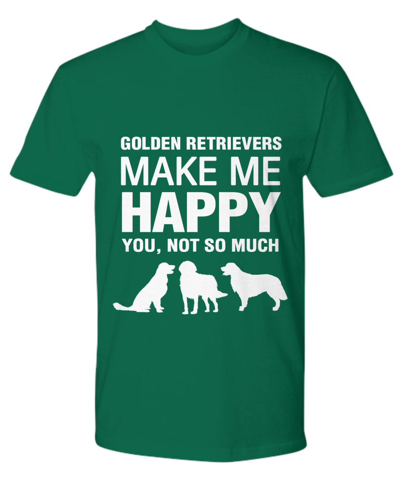 Golden Retrievers Make Me Happy T Shirt - Dogs Make Me Happy - 19