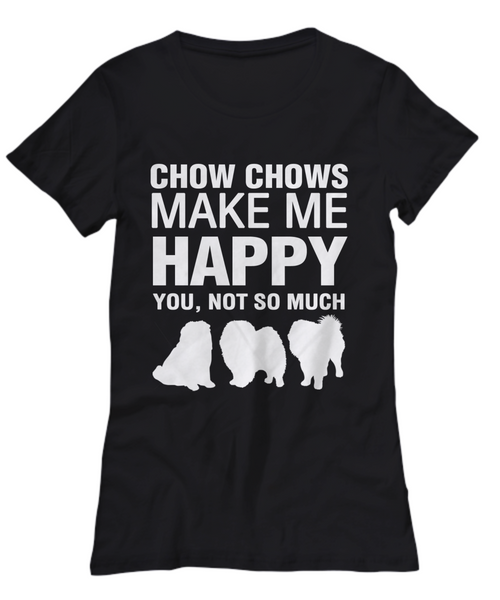 Chow Chows Make Me Happy - Women top - Dogs Make Me Happy - 11