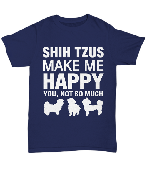 Shih Tzus Make Me Happy T-shirt - Dogs Make Me Happy - 5