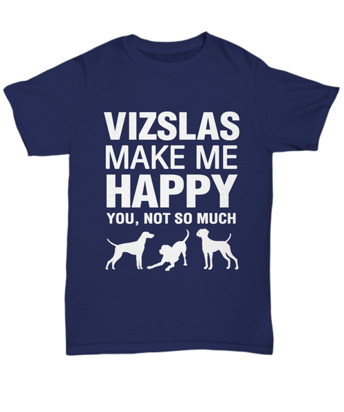 Vizslas Make Me Happy T-shirt