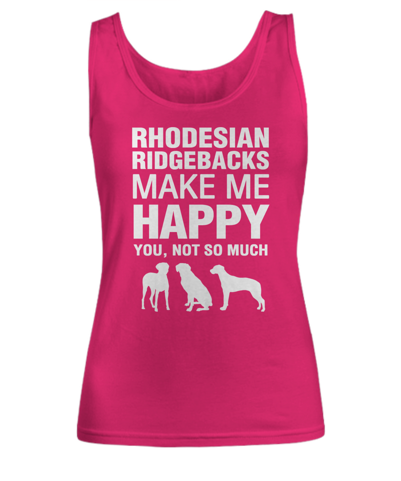 Rhodesian Ridgebacks Make Me Happy Women's Shirt - Dogs Make Me Happy - 7