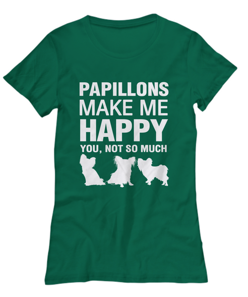 Papillions Make Me Happy Women's Shirt - Dogs Make Me Happy - 19