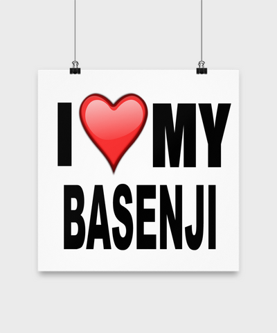 I Love My Basenji -Poster - Dogs Make Me Happy - 3