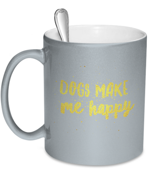 Dogs Make Me Happy Mug - Dogs Make Me Happy - 5