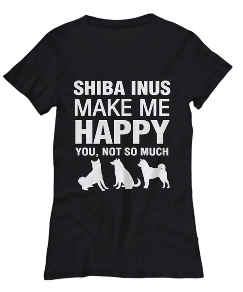 Shiba Inus Make Me Happy Women's Shirt - Dogs Make Me Happy - 11