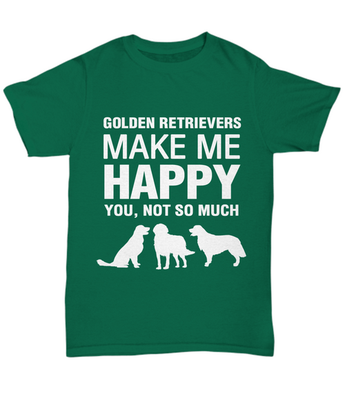 Golden Retrievers Make Me Happy T Shirt - Dogs Make Me Happy - 9