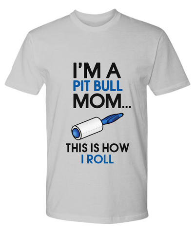 I'm a Pit Bull mom - this is how I roll - Dogs Make Me Happy - 28