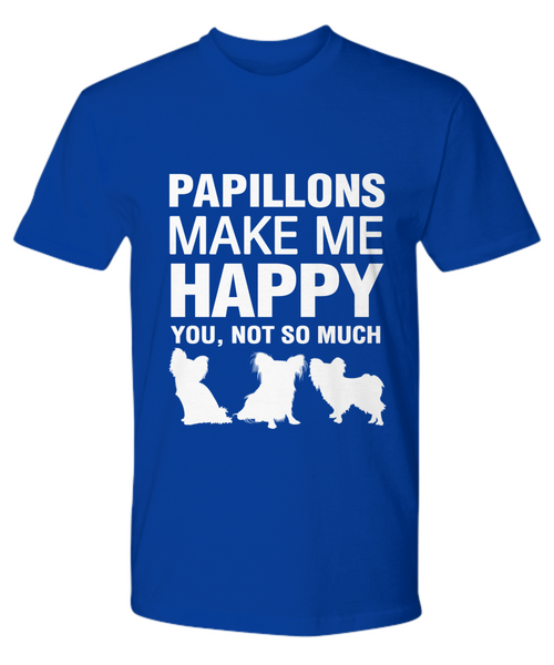 Papillions Make Me Happy T-shirt - Dogs Make Me Happy - 13