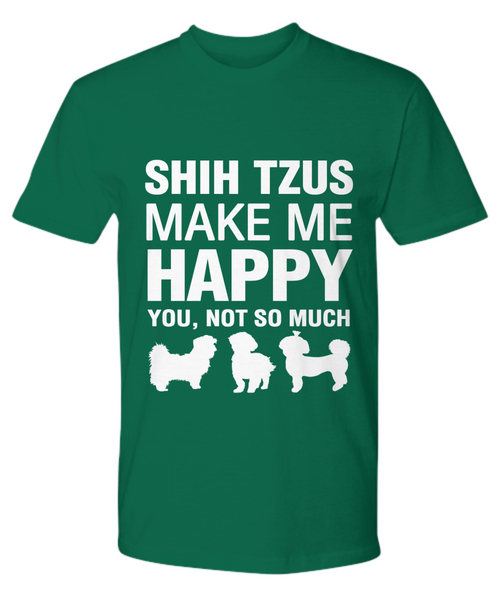 Shih Tzus Make Me Happy T-shirt - Dogs Make Me Happy - 19
