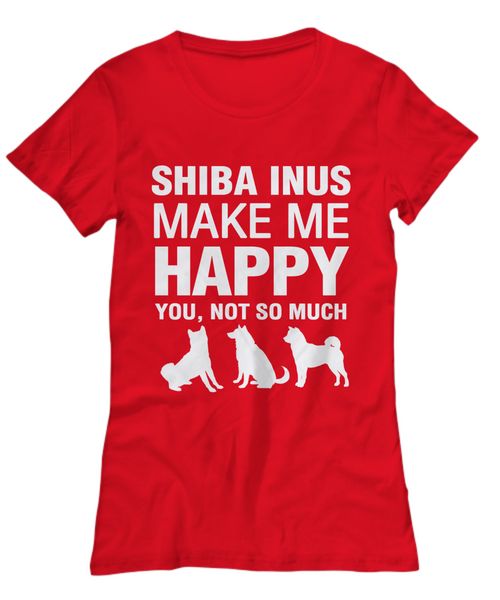 Shiba Inus Make Me Happy Women's Shirt - Dogs Make Me Happy - 13