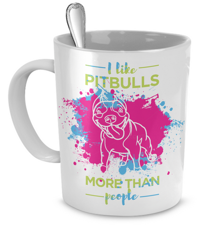 I like Pit Bulls more than people - splash mug - Dogs Make Me Happy - 3