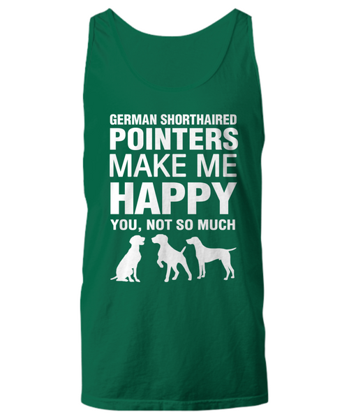 German Shorthaired Pointers Make Me Happy Women's Shirt - Dogs Make Me Happy - 19