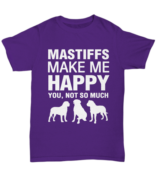 Mastiffs Make me Happy T-Shirt - Dogs Make Me Happy - 7
