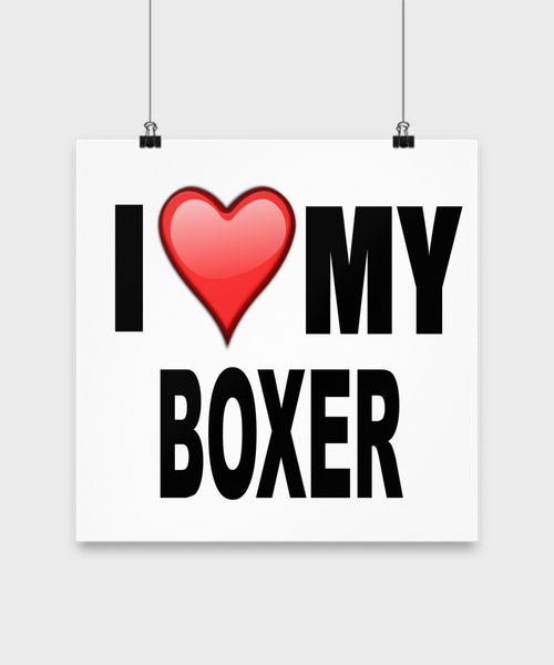 I Love My Boxer - Poster - Dogs Make Me Happy - 3