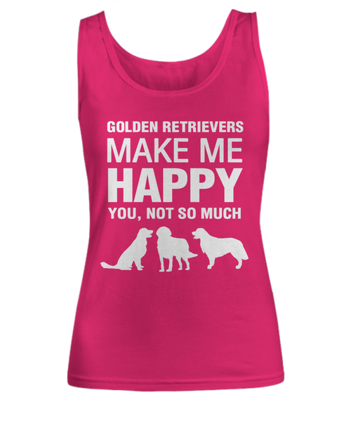 Golden Retrievers Make Me Happy -Women's Shirt - Dogs Make Me Happy - 1
