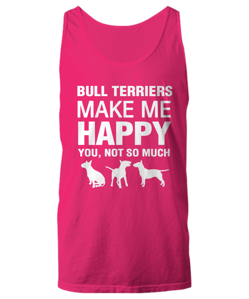 Bull Terriers Make Me Happy T-Shirt - Dogs Make Me Happy - 27