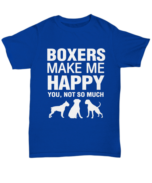Boxers Make Me Happy T-Shirt - Dogs Make Me Happy - 1
