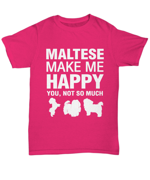 Maltese Make Me Happy T-shirt - Dogs Make Me Happy - 9