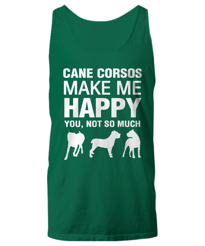 Cane Corsos Make Me Happy Women's Shirt - Dogs Make Me Happy - 19